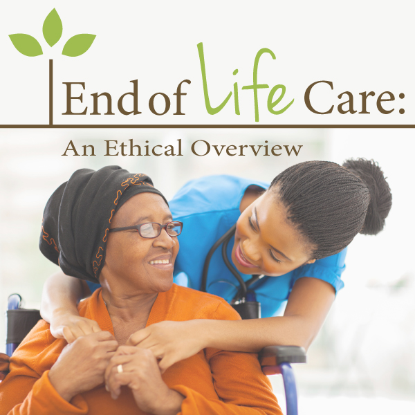 Public Forum on End of Life Care: An Ethical Overview
