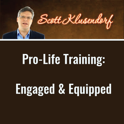 Scott Klusendorf Pro-Life Training: Engaged & Equipped